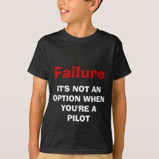 Camiseta Fracaso, no es UNA OPCIÓN CUANDO USTED es PILOTO
