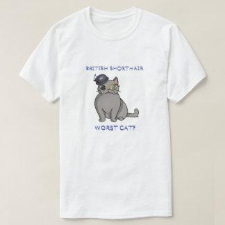 Camiseta ¿Gato peor británico de Shorthair-?