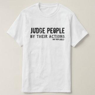 Camiseta Gente del juez por sus acciones (no sus