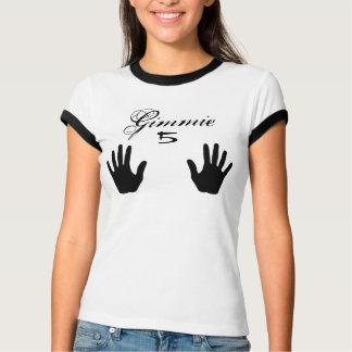 Camiseta Gimmie 5