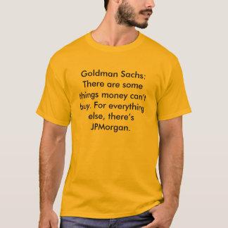 Camiseta Goldman Sachs: Hay algunas cosas que puede el