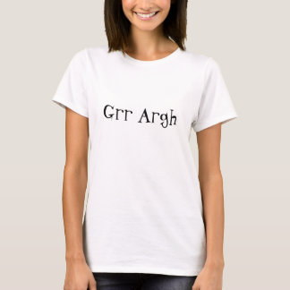 Camiseta Grr Argh