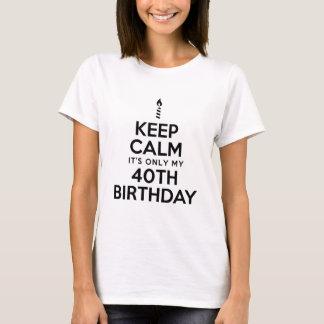 Camiseta Guarde el 40.o cumpleaños de la calma