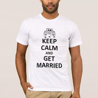 Camiseta guarde la calma para conseguir casado