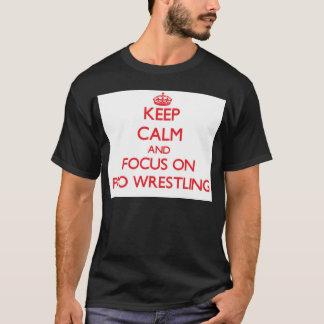 Camiseta Guarde la calma y el foco en la favorable lucha