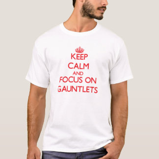 Camiseta Guarde la calma y el foco en los guanteletes