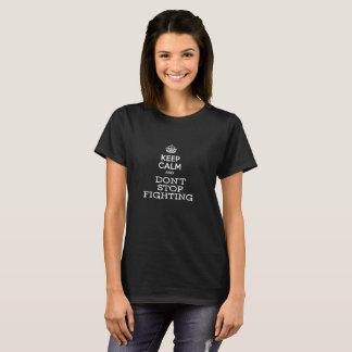 Camiseta Guarde la calma y no pare el luchar