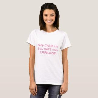 Camiseta ¡Guarde la calma y permanezca seguro de huracán!