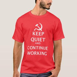 Camiseta Guarde silenciosamente y continúe trabajando