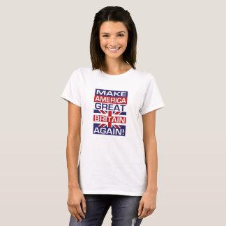Camiseta ¡Haga América Gran Bretaña otra vez! - Blanco de