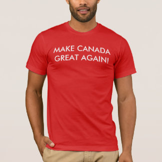 Camiseta ¡Haga Canadá grande otra vez!