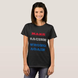 Camiseta Haga el mal del racismo otra vez