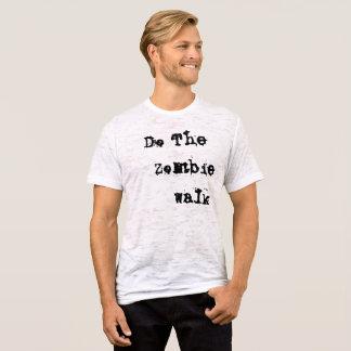 Camiseta Haga el paseo del zombi