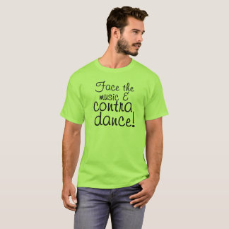 Camiseta Haga frente a la música y contra danza
