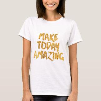 Camiseta Haga hoy sorprender