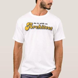 Camiseta hágalo con un arquitecto