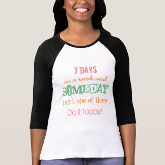 Camiseta ¡Hágalo hoy!