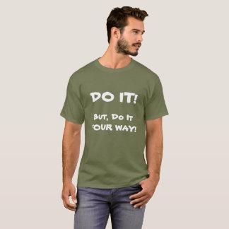 Camiseta ¡HÁGALO! ¡Pero hágalo su manera!