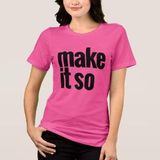 """Camiseta """"Hágalo tan """""""