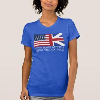 Camiseta Hagamos a las mujeres de América Gran Bretaña otra