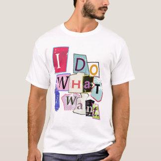 """Camiseta 'Hago lo que quiero. """"Camiseta"""