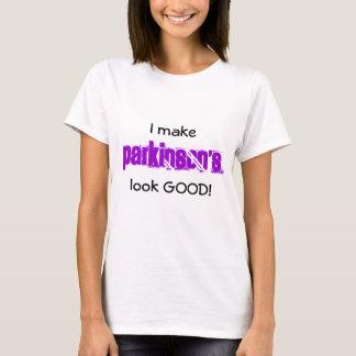 Camiseta ¡Hago, PARKINSON, parezco BUENO!