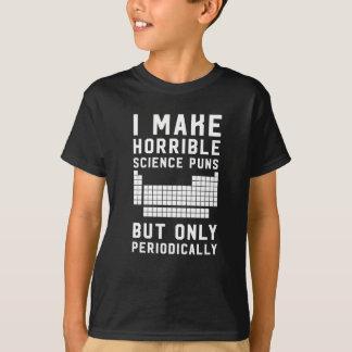 Camiseta Hago retruécanos horribles de la ciencia solamente