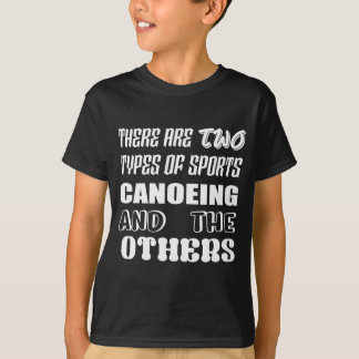 Camiseta Hay dos tipos de Canoeing y de otros de los