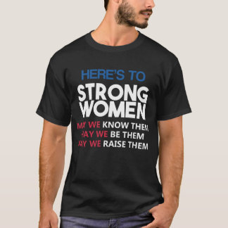 Camiseta Here's to Strong Women