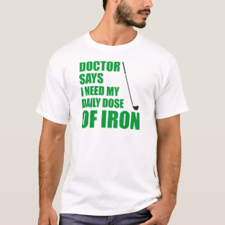 Camiseta Hierro del doctor Says Daily Dose Of