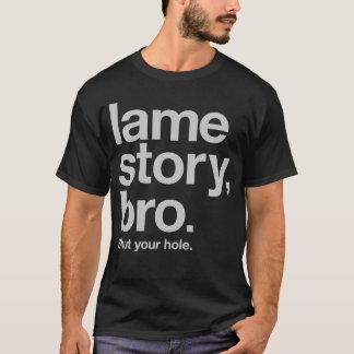 Camiseta HISTORIA COJA, BRO. Cierre su agujero