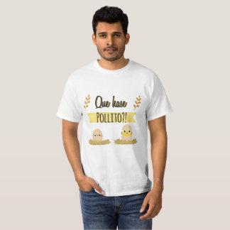 Camiseta Hombre, que hase pollito