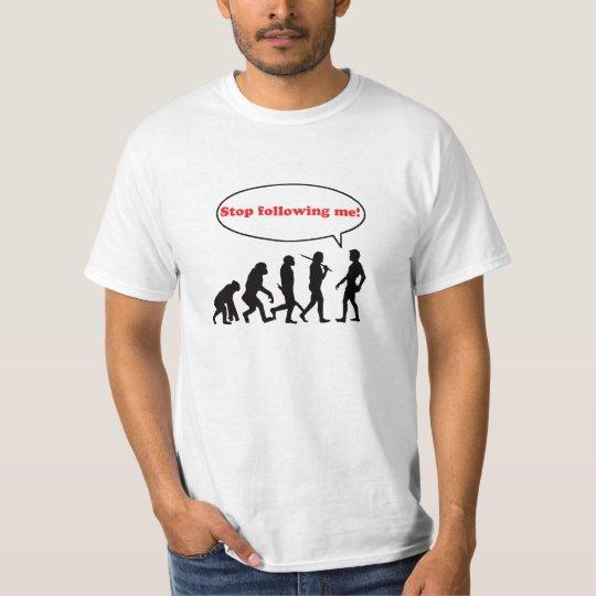 Camiseta Human Evolution, Stop Following Me