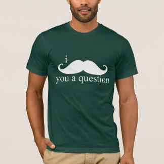 Camiseta I bigote usted una pregunta