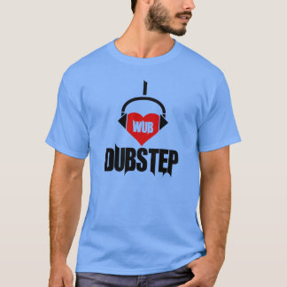 Camiseta I Wub Dubstep