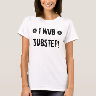 CAMISETA I WUB DUBSTEP