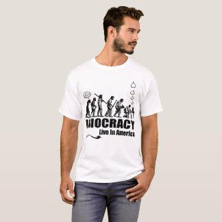 Camiseta ¡Idiocracy está vivo y bien en Los E.E.U.U.!