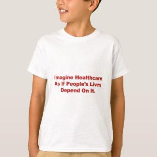 Camiseta Imagínese las vidas de la gente de la atención