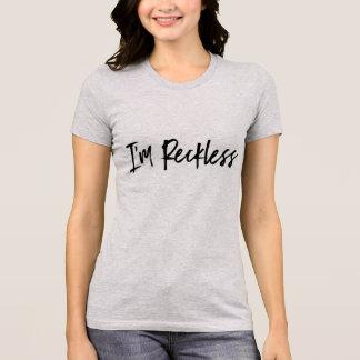 "Camiseta ""imprudente"" para las mujeres"