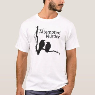 Camiseta Intento de asesinato