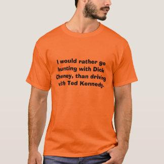 Camiseta Iría bastante a cazar con Dick Cheney, tha…