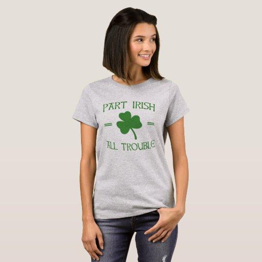 Camiseta Irlandés de la parte - todo el problema