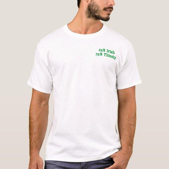 Camiseta Irlandés del 25% el 75% sediento