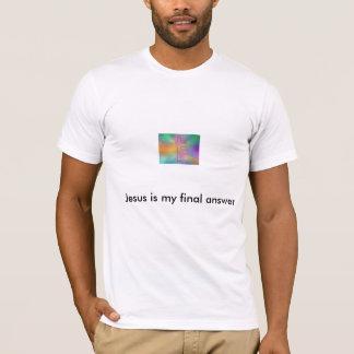 Camiseta Jesús es mi respuesta final