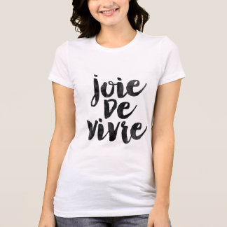 Camiseta Joie de vivre