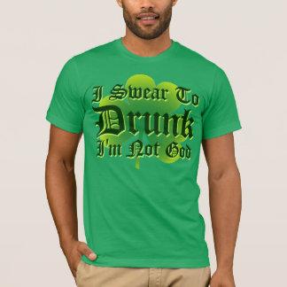 Camiseta ¡Juro no a dios BORRACHO Im!