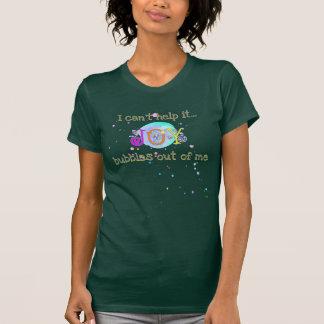 Camiseta La alegría que burbujea, no puede ayudarle