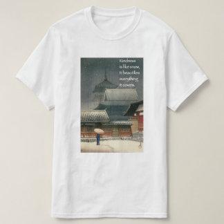 Camiseta La amabilidad es como la nieve, él embellece todo