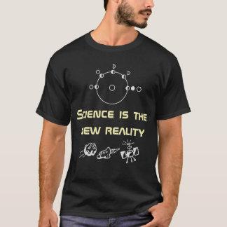 Camiseta La ciencia es la nueva realidad - tendencia de la