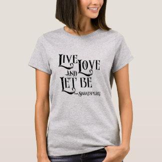 Camiseta La cita de Shakepeare, amor vivo y dejó sea